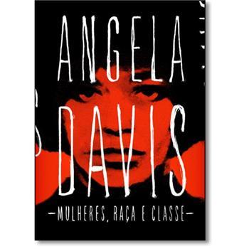 Mulheres, Raça e Classe, Angela Davis