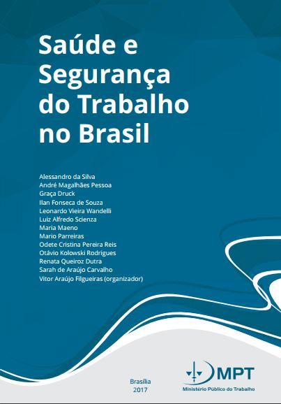 Saúde e Segurança do Trabalho no Brasil - MPT
