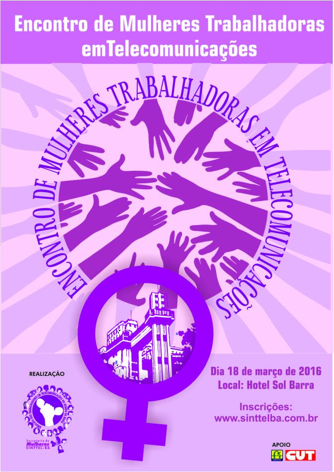 Sinttel Bahia promoverá Encontro de Mulheres Trabalhadoras em Telecomunicações