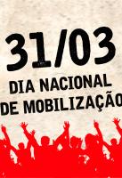 31 de março: Dia Nacional de Mobilização