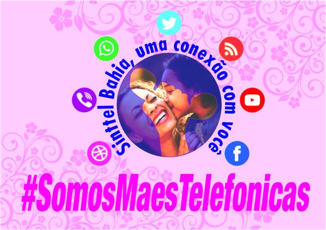 Sinttel Bahia lança a Campanha Mães Conectadas em homenagem às mães telefônicas